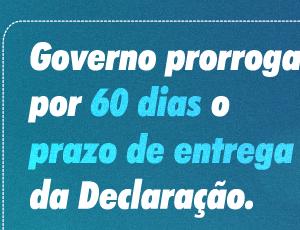 Imposto De Renda: Governo Prorroga Por 60 Dias O Prazo De Entrega Da Declaração