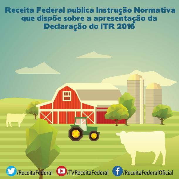 Receita Publica Instrução Normativa Que Dispõe Sobre A Apresentação Da Declaração Do ITR 2016